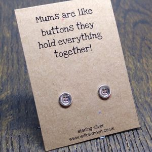 Mums are like buttons, they hold everything together!